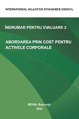 ÎNDRUMAR PENTRU EVALUARE 2. ABORDAREA PRIN COST PENTRU ACTIVELE CORPORALE